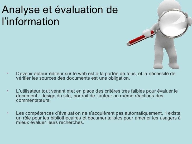 Analyse et évaluation de l'information <ul><li>Devenir auteur éditeur sur le web est à la portée de tous, et la nécessité ...
