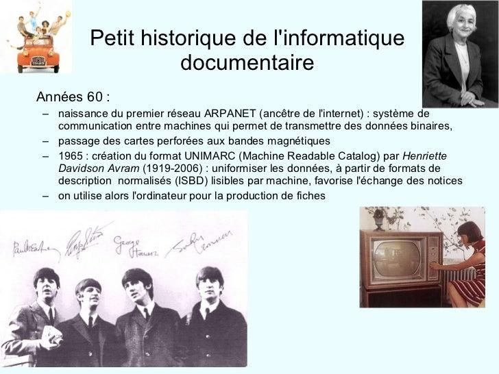 <ul><li>Années 60 :  </li></ul><ul><ul><li>naissance du premier réseau ARPANET (ancêtre de l'internet) : système de commun...
