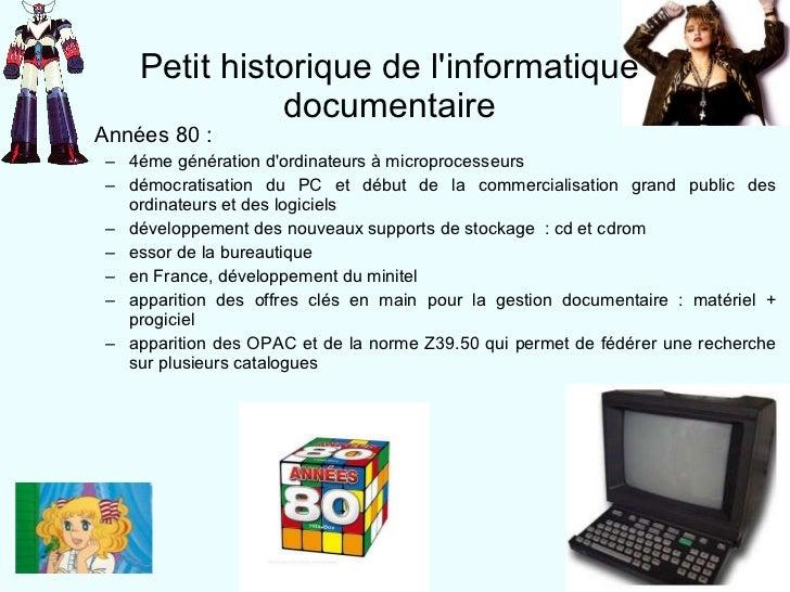 <ul><li>Années 80 :  </li></ul><ul><ul><li>4éme génération d'ordinateurs à microprocesseurs </li></ul></ul><ul><ul><li>dém...