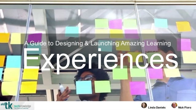 Experiences A Guide to Designing & Launching Amazing Learning Nick FloroLinda Daniels