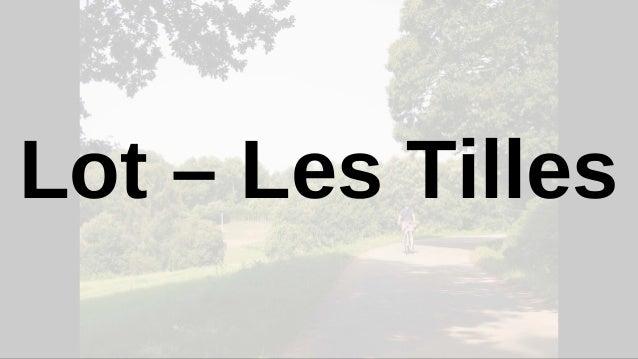 Lot – Les Tilles