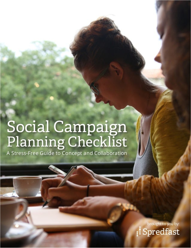 brought to you by: Social Campaign Planning Checklist A Stress-Free Guide to Concept and Collaboration