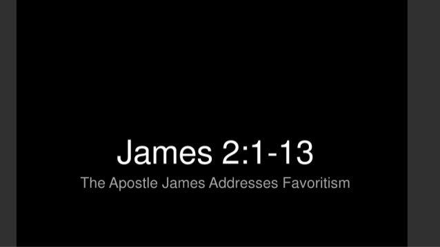 James 221-13  The Apostle James Addresses Favoritism