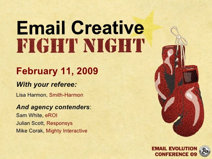 February 11, 2009 With your referee: Lisa Harmon,  Smith-Harmon And agency contenders : Sam White,  eROI Julian Scott,  Re...