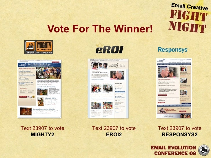 <ul><li>Vote For The Winner! </li></ul>Text 23907 to vote MIGHTY2 Text 23907 to vote EROI2 Text 23907 to vote RESPONSYS2