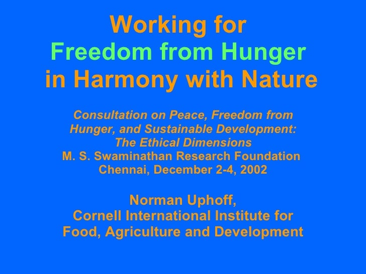Working for  Freedom from Hunger   in Harmony with Nature Consultation on Peace, Freedom from Hunger, and Sustainable Deve...
