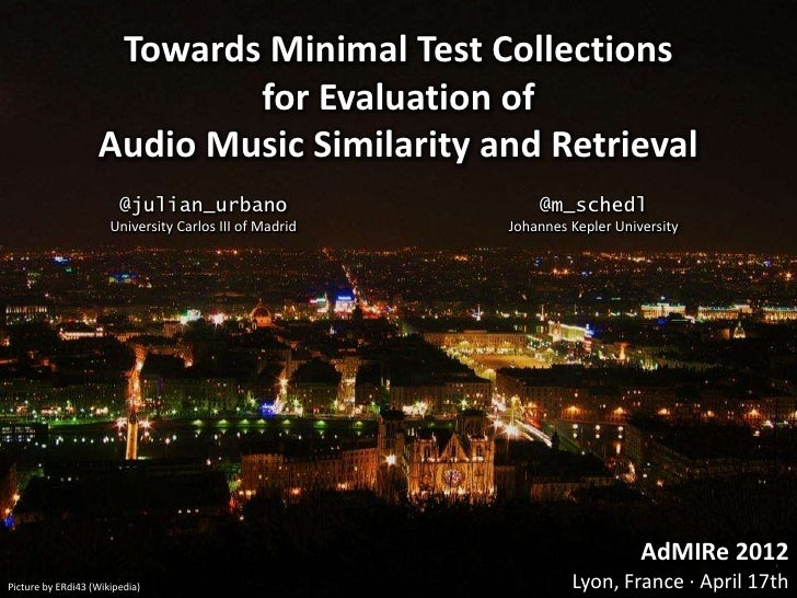 Towards Minimal Test Collections                           for Evaluation of                   Audio Music Similarity and ...