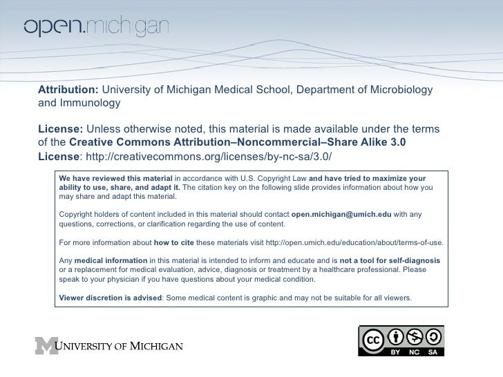 Attribution: University of Michigan Medical School, Department of Microbiologyand ImmunologyLicense: Unless otherwise note...