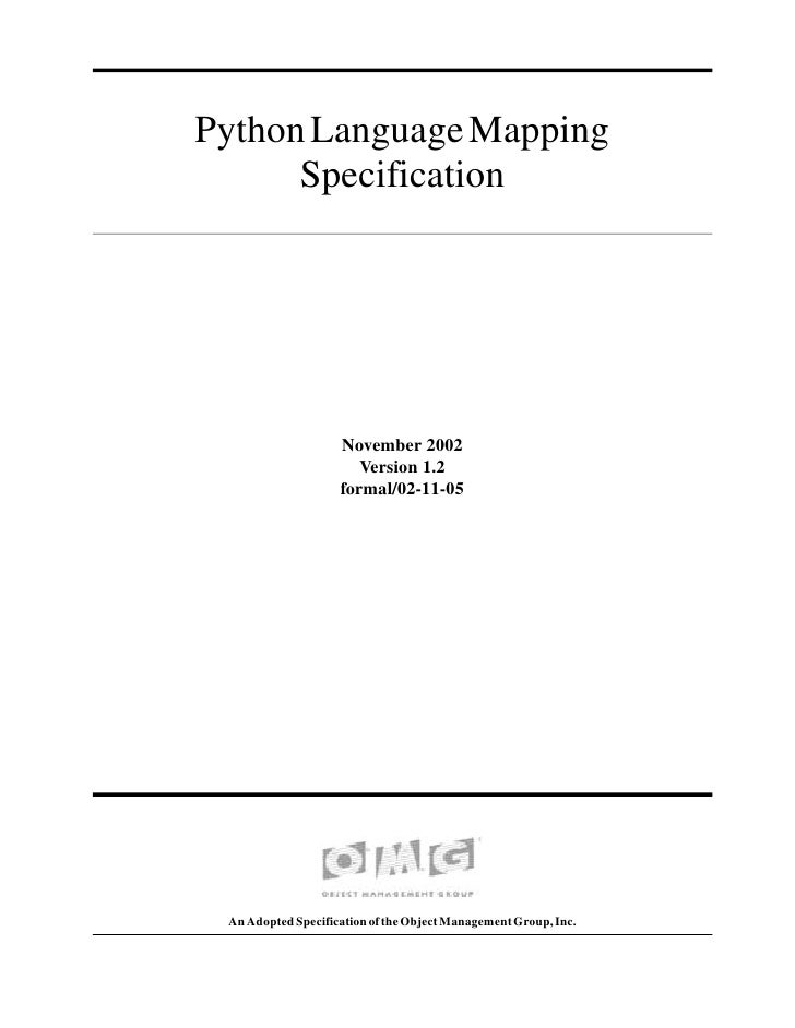 Python Language Mapping       Specification                         November 2002                        Version 1.2      ...