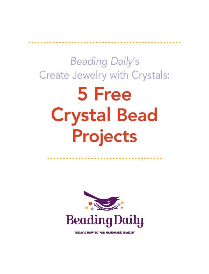 Beading Daily'sCreate Jewelry with Crystals:     5 Free  Crystal Bead       Projects