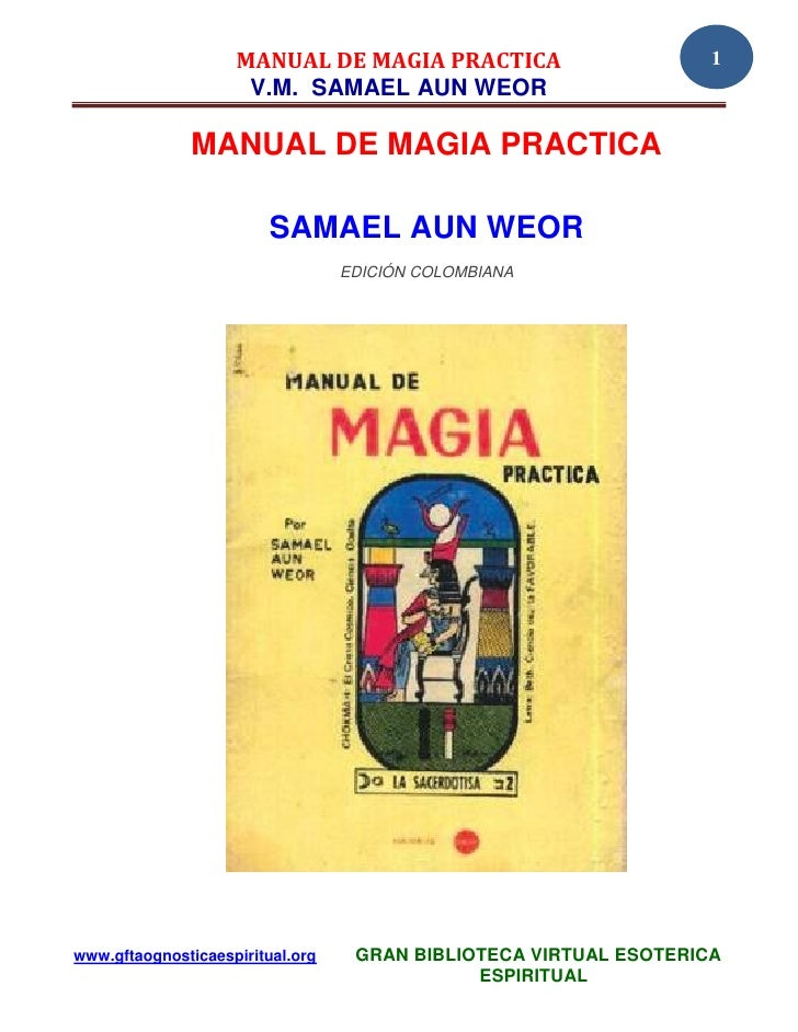 MANUAL DE MAGIA PRACTICA                       1                     V.M. SAMAEL AUN WEOR              MANUAL DE MAGIA PRA...