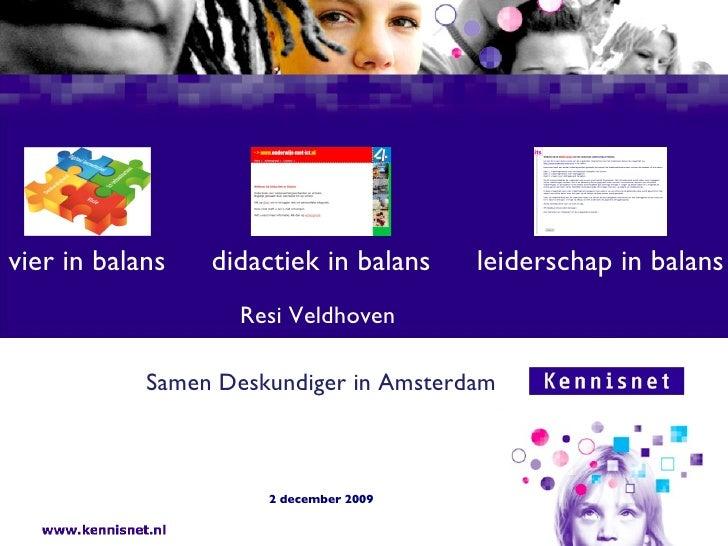 <ul><li>Resi Veldhoven  </li></ul><ul><li>Samen Deskundiger in Amsterdam </li></ul><ul><li>2 december 2009 </li></ul>vier ...