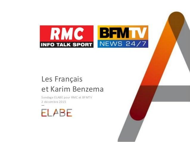 Les Français et Karim Benzema Sondage ELABE pour RMC et BFMTV 2 décembre 2015