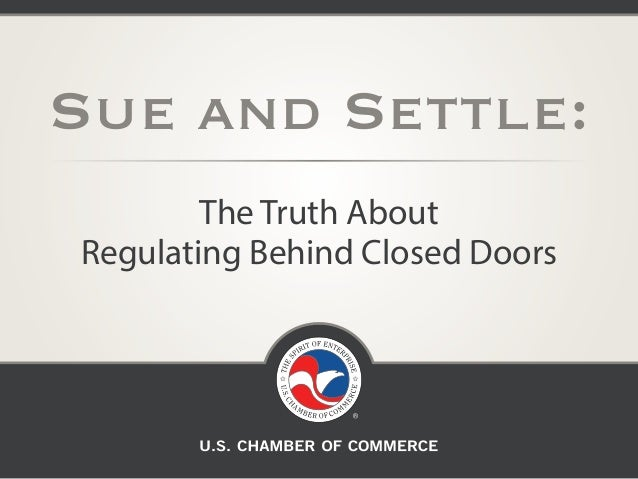 Sue and Settle: The Truth About Regulating Behind Closed Doors