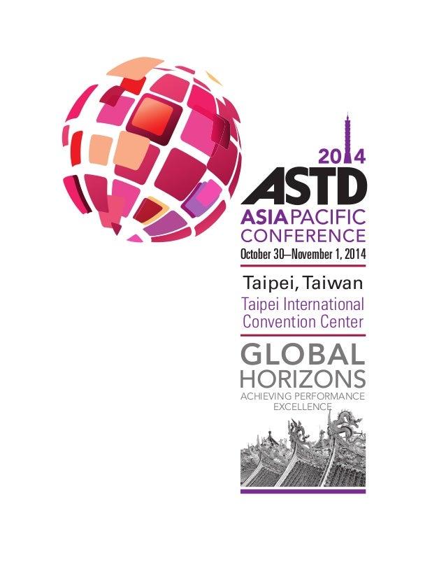 October 30–November 1, 2014  Taipei, Taiwan Taipei International Convention Center  GLOBAL  HORIZONS ACHIEVING PERFORMANCE...