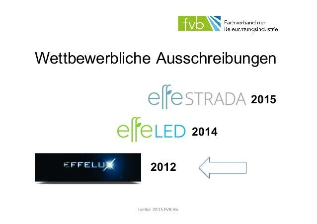Wettbewerbliche Ausschreibungen 2014 2015 2012 Ineltec  2015  FVB  Hb