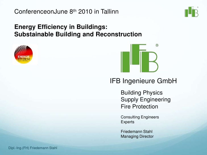 ConferenceonJune 8th 2010 in Tallinn<br />Energy Efficiency in Buildings: <br />Substainable Building and Reconstruction<b...