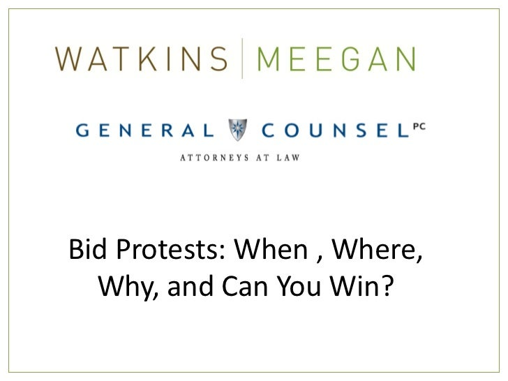 Bid Protests: When , Where,  Why, and Can You Win?