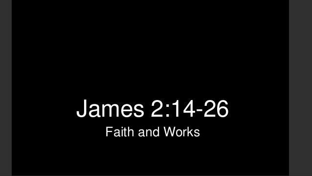 James 2:14-26 Faith and Works