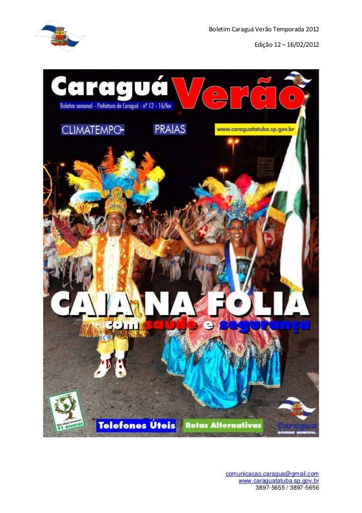 Boletim Caraguá Verão Temporada 2012              Edição 12 – 16/02/2012     comunicacao.caragua@gmail.com        www.cara...