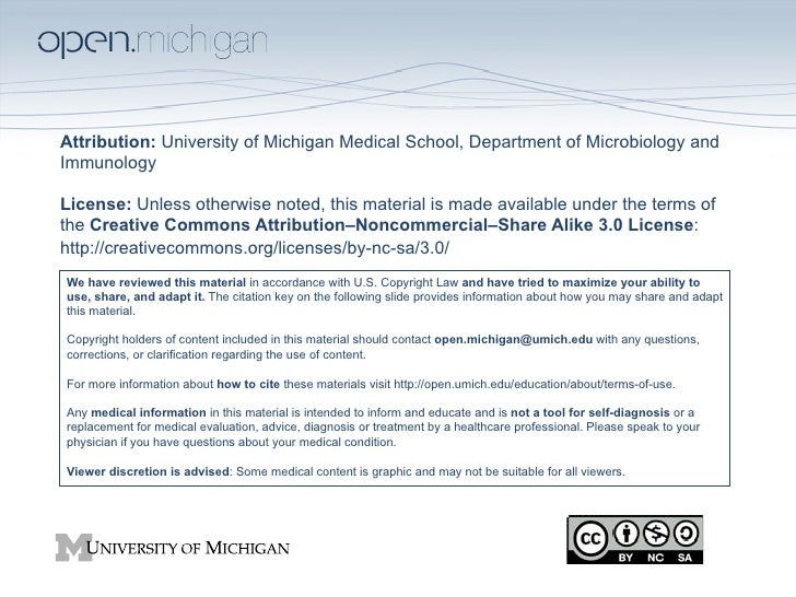 Attribution: University of Michigan Medical School, Department of Microbiology andImmunologyLicense: Unless otherwise note...