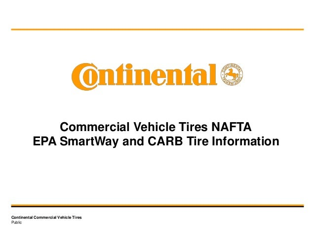 PublicContinental Commercial Vehicle TiresCommercial Vehicle Tires NAFTAEPA SmartWay and CARB Tire Information