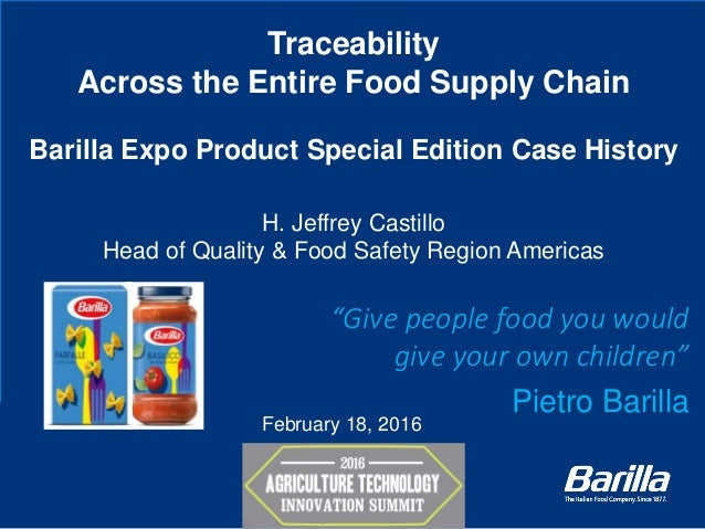 Traceability Across the Entire Food Supply Chain Barilla Expo Product Special Edition Case History H. Jeffrey Castillo Hea...