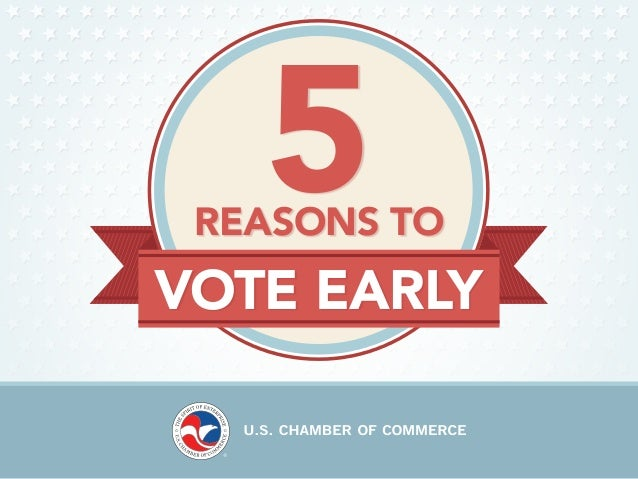 5  REASONS TO  VOTE EARLY