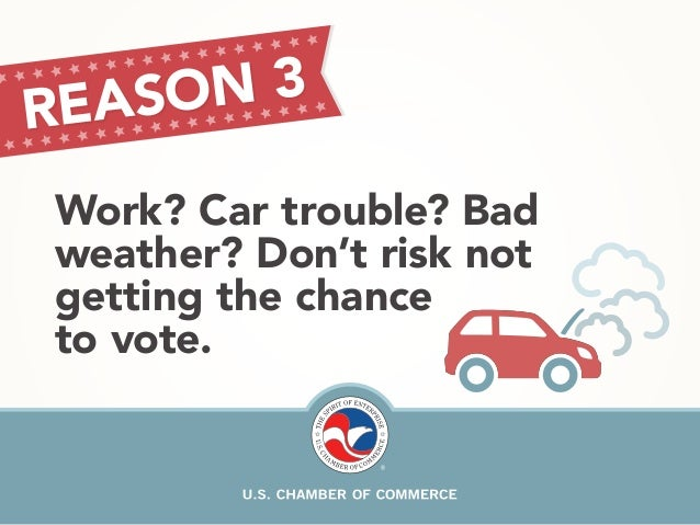 REA SON 3  Work? Car trouble? Bad  weather? Don't risk not  getting the chance  to vote.