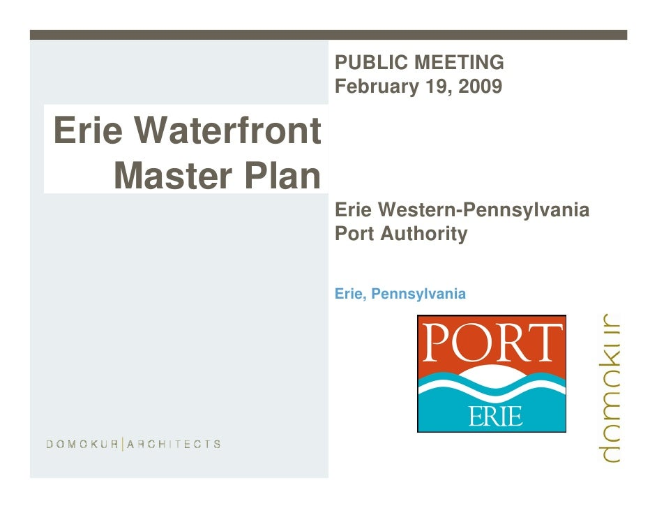 PUBLIC MEETING                   February 19, 2009  Erie Waterfront    Master Plan                   Erie Western-Pennsylv...