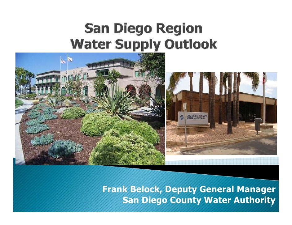 Frank Belock, Deputy General Manager     San Diego County Water Authority                                    1