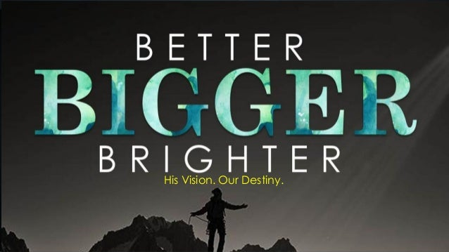 His Vision. Our Destiny.