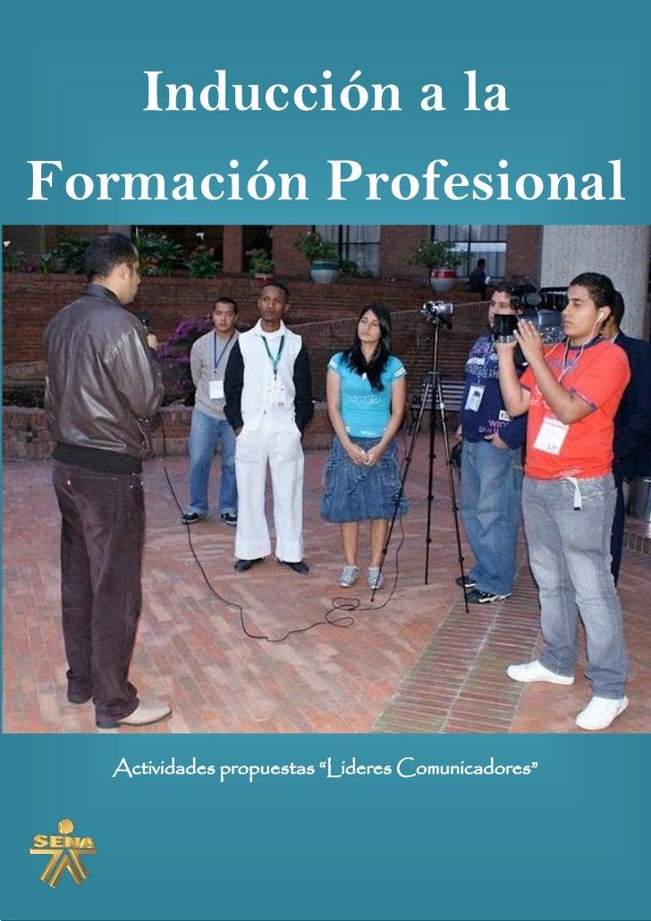 """Inducción a la Formación Profesional        Actividades propuestas """"Lideres Comunicadores"""""""