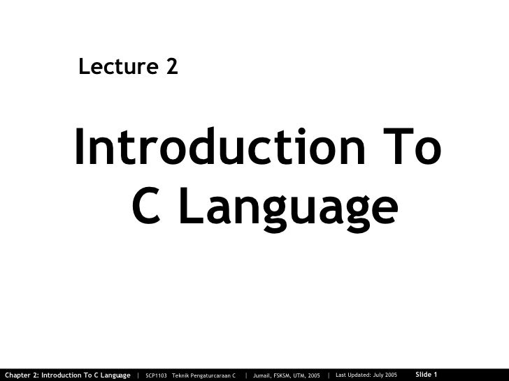 Introduction To  C Language Lecture 2