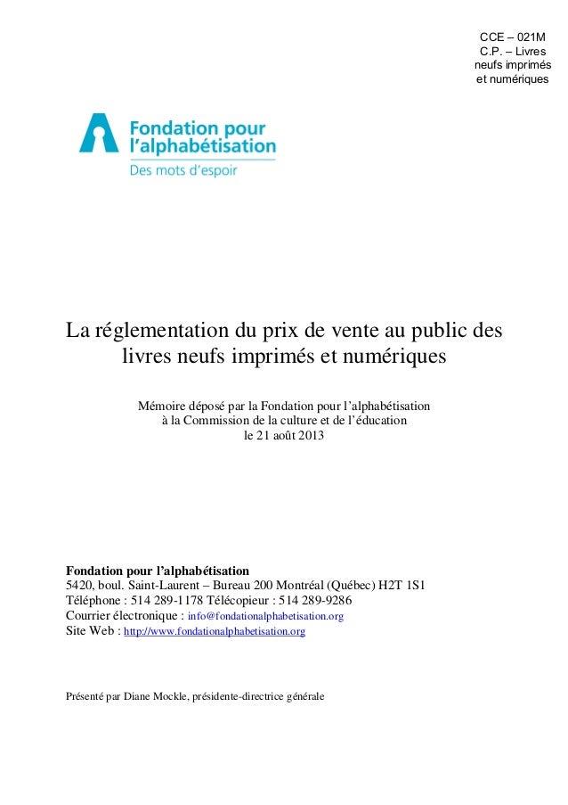 La réglementation du prix de vente au public des livres neufs imprimés et numériques Mémoire déposé par la Fondation pour ...