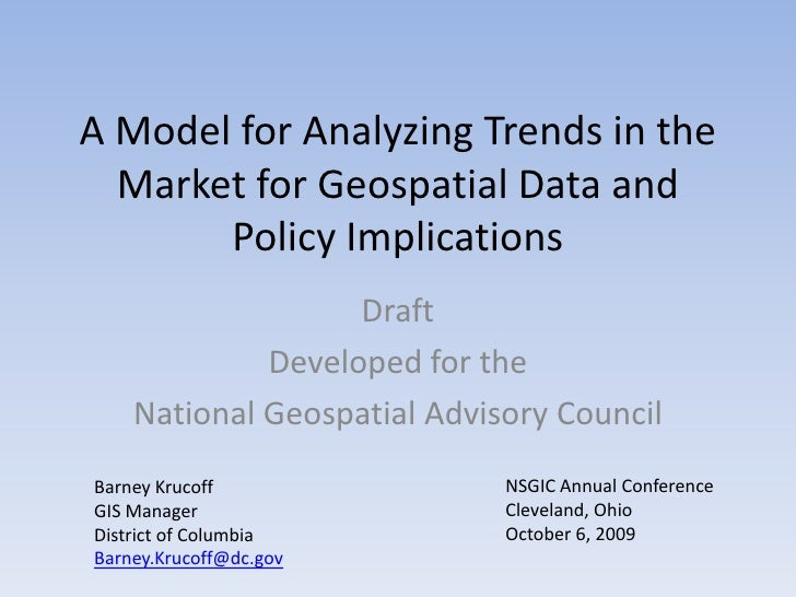 A Model for Analyzing Trends in the Market for Geospatial Data and Policy Implications <br />Draft<br />Developed for the<...