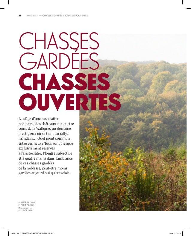 22 DOSSIER —Chasses gardées, chasses ouvertes22 Baptiste Erpicum et Pierre Paulus Photographies Maxence Dedry Chasses ga...