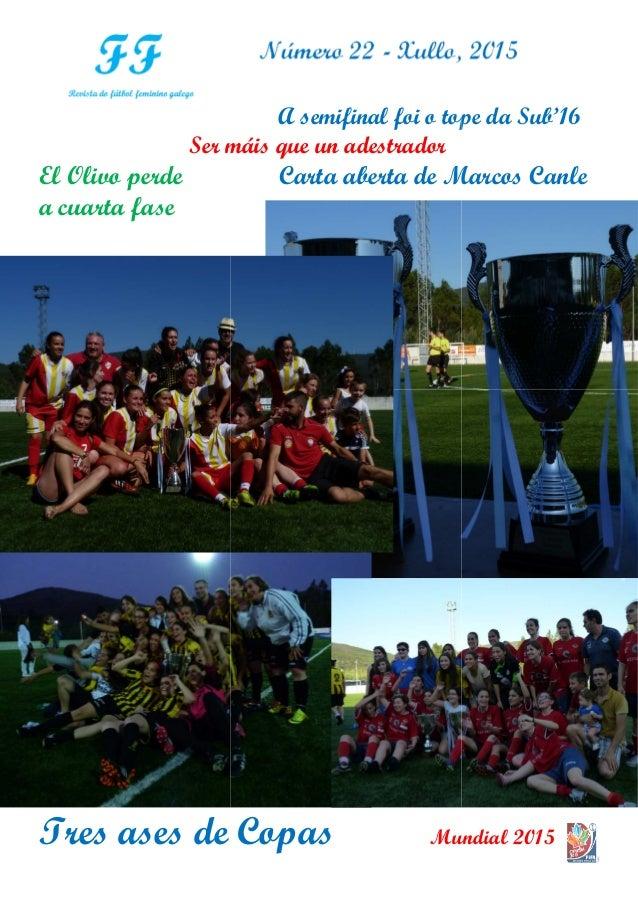 Ser máis que un adestrador El Olivo perde a cuarta fase Tres ases de Copas A semifinal foi o tope da Sub'16 Ser máis que u...