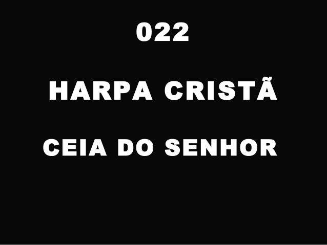 022 HARPA CRISTÃ CEIA DO SENHOR
