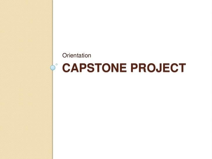 OrientationCAPSTONE PROJECT