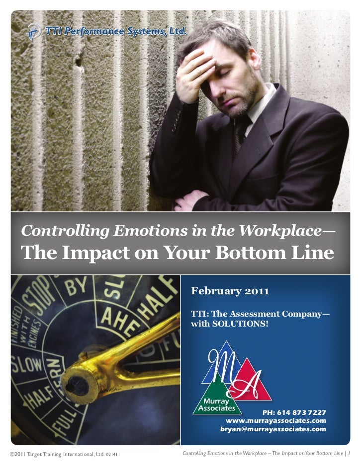 1    Controlling Emotions in the Workplace—    The Impact on Your Bottom Line                                             ...