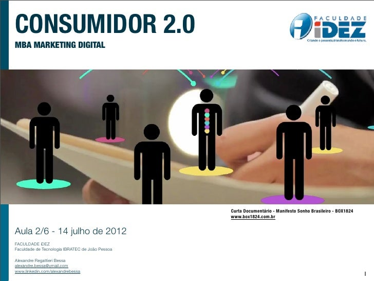 CONSUMIDOR 2.0MBA MARKETING DIGITAL                                                 Curta Documentário - Manifesto Sonho B...