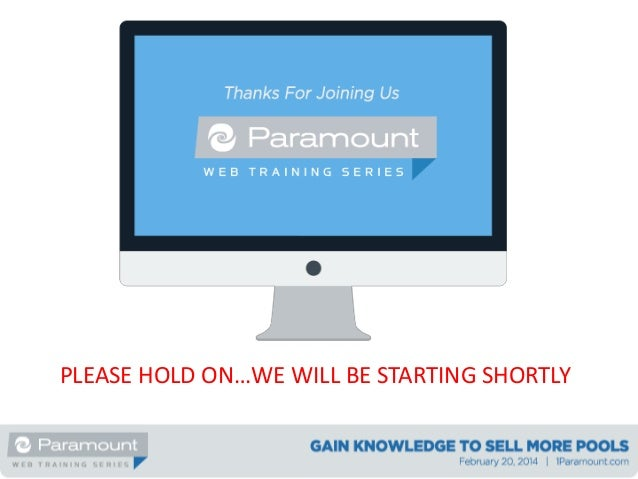 PLEASE HOLD ON…WE WILL BE STARTING SHORTLY
