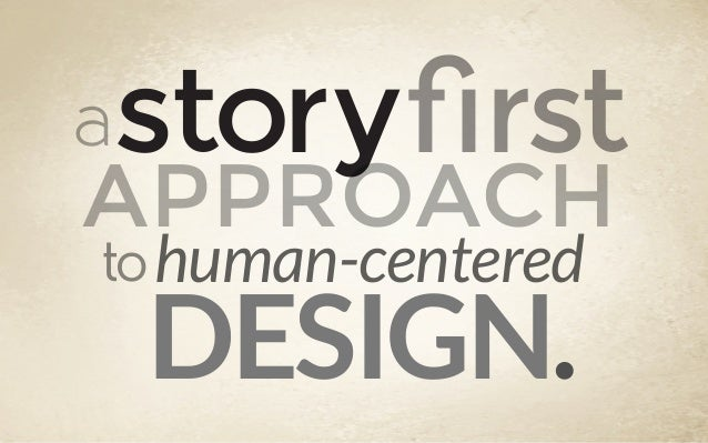 astory  rst  APPROACH to human-centered  DESIGN.
