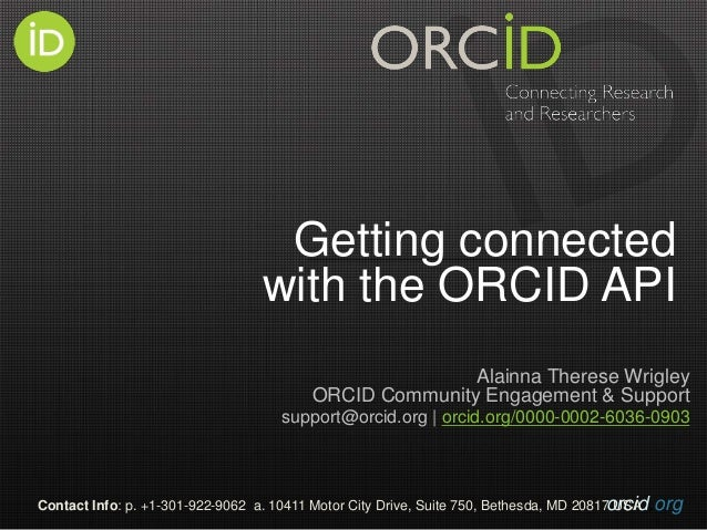 orcid.orgContact Info: p. +1-301-922-9062 a. 10411 Motor City Drive, Suite 750, Bethesda, MD 20817 USA Getting connected w...