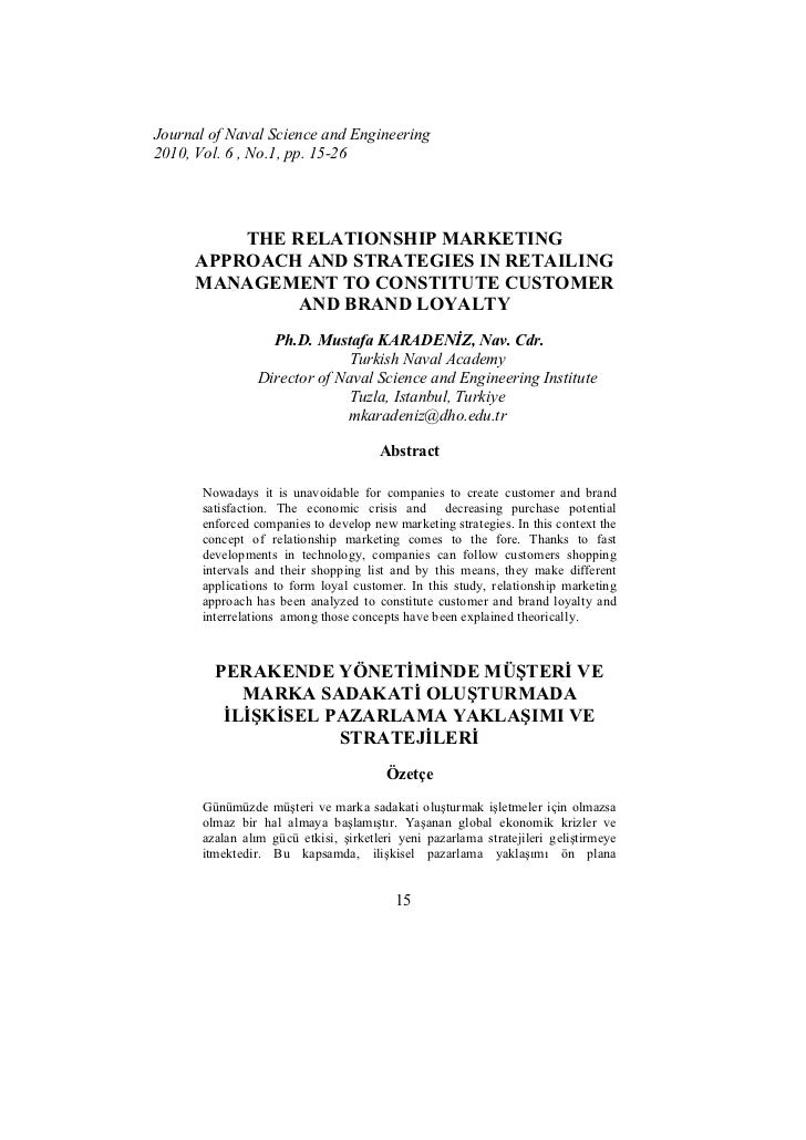 Journal of Naval Science and Engineering2010, Vol. 6 , No.1, pp. 15-26          THE RELATIONSHIP MARKETING      APPROACH A...