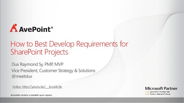 How to Best Develop Requirements for SharePoint Projects    Video:  h7p://youtu.be/__lsculdLNc      Accessible  ...