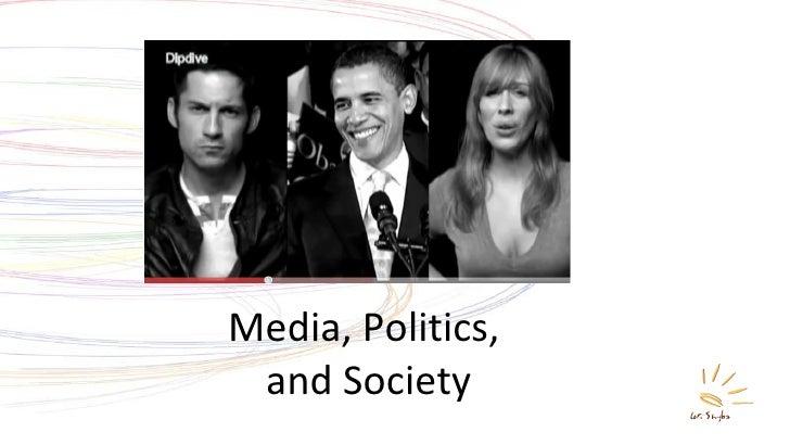 Media, Politics,  and Society