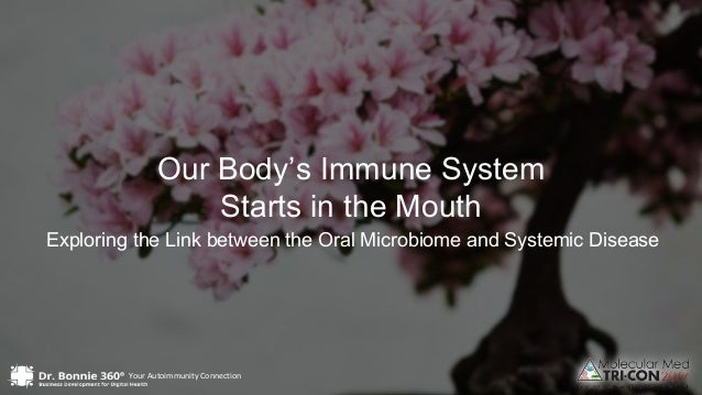 Your Autoimmunity Connection Our Body's Immune System Starts in the Mouth Your Autoimmunity Connection Exploring the Link ...
