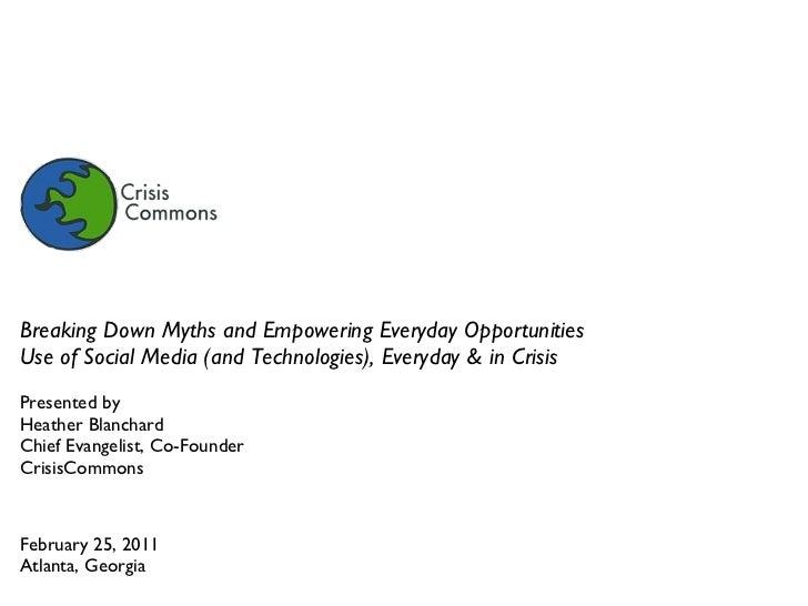 <ul><li>Breaking Down Myths and Empowering Everyday Opportunities </li></ul><ul><li>Use of Social Media (and Technologies)...